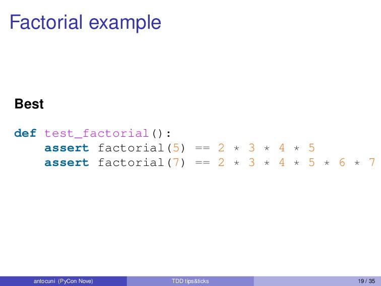 Factorial example Best def test_factorial(): as...