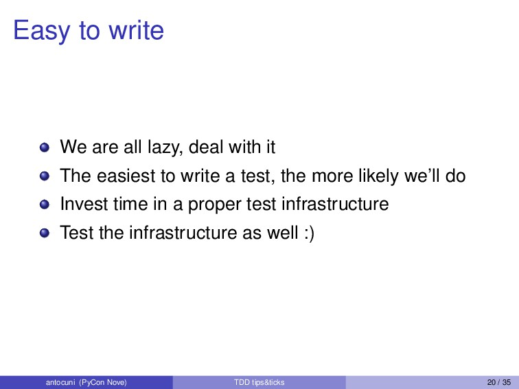 Easy to write We are all lazy, deal with it The...