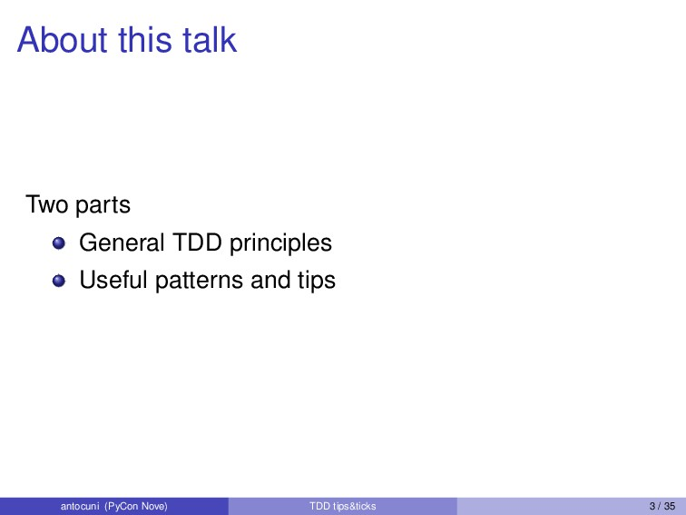 About this talk Two parts General TDD principle...