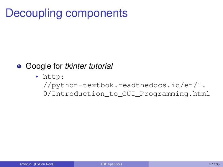 Decoupling components Google for tkinter tutori...