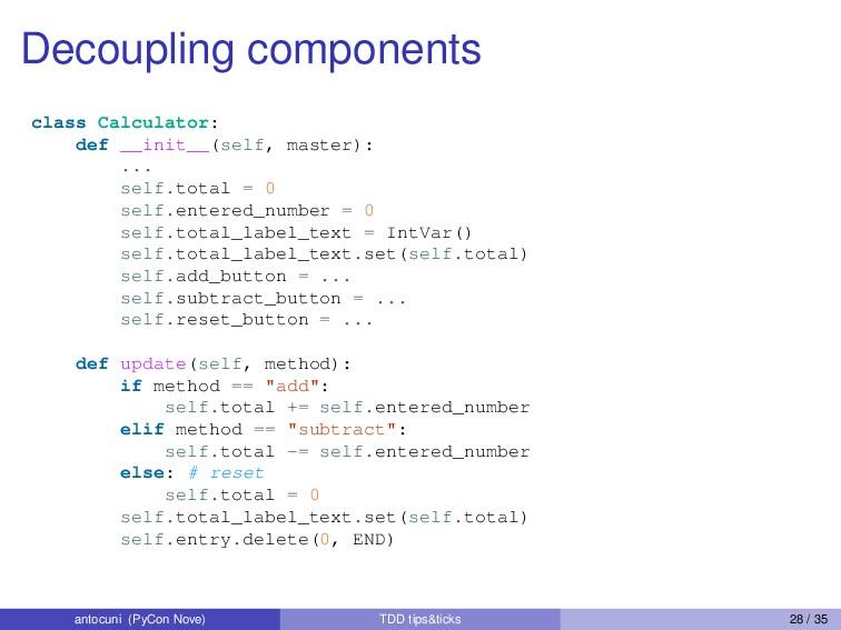 Decoupling components class Calculator: def __i...
