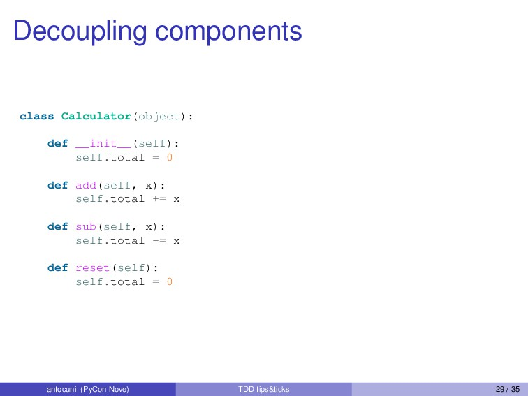 Decoupling components class Calculator(object):...