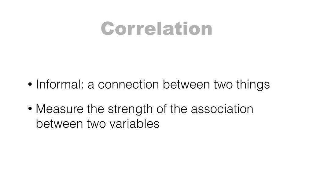 Correlation • Informal: a connection between tw...
