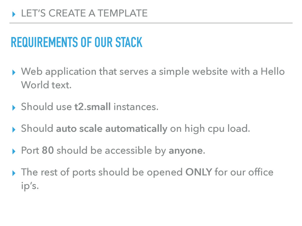 ▸ LET'S CREATE A TEMPLATE REQUIREMENTS OF OUR S...