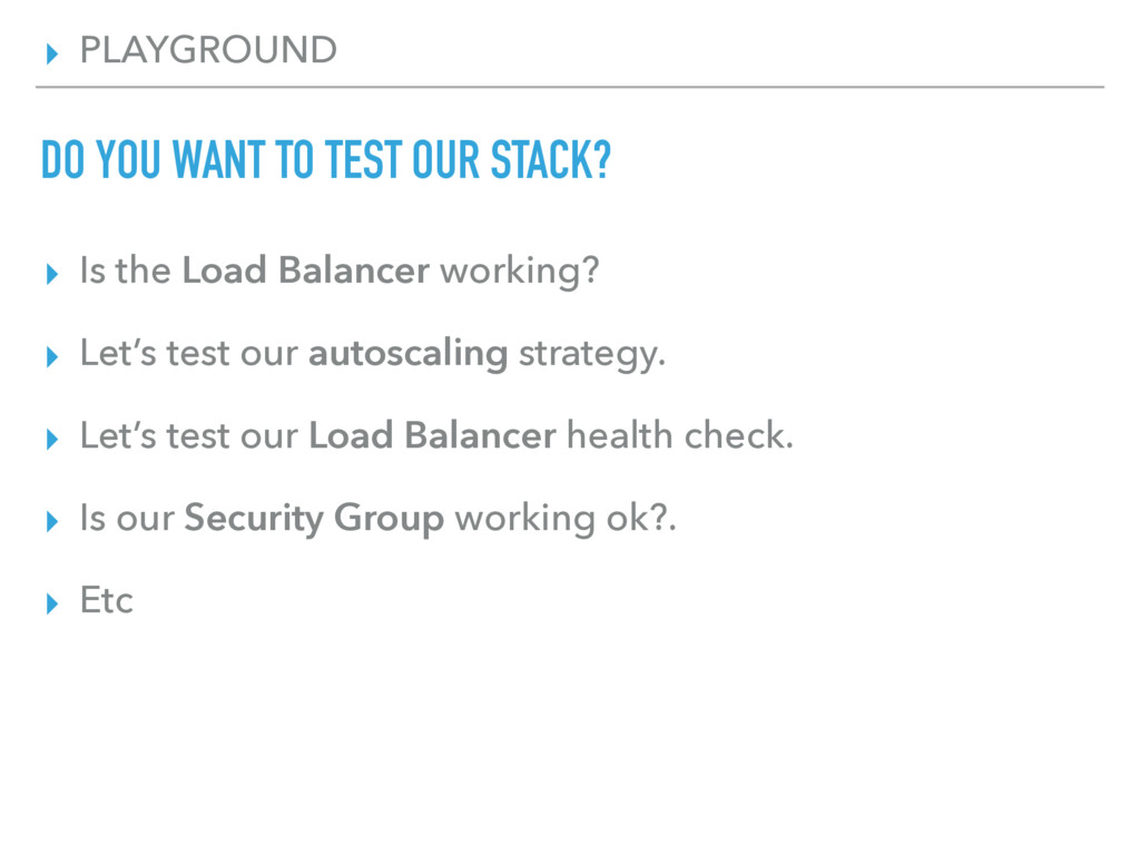 ▸ PLAYGROUND DO YOU WANT TO TEST OUR STACK? ▸ I...