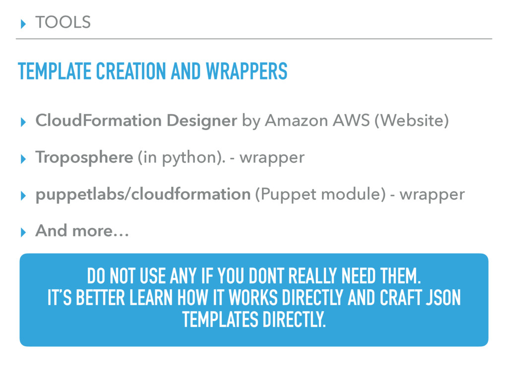 ▸ TOOLS TEMPLATE CREATION AND WRAPPERS ▸ CloudF...