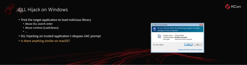 DLL Hijack on Windows • Trick the target applic...