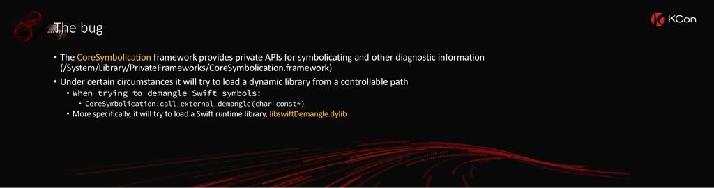 The bug • The CoreSymbolication framework provi...