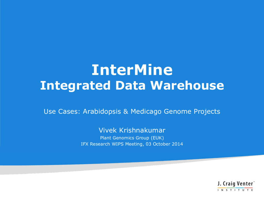 InterMine Integrated Data Warehouse Use Cases: ...