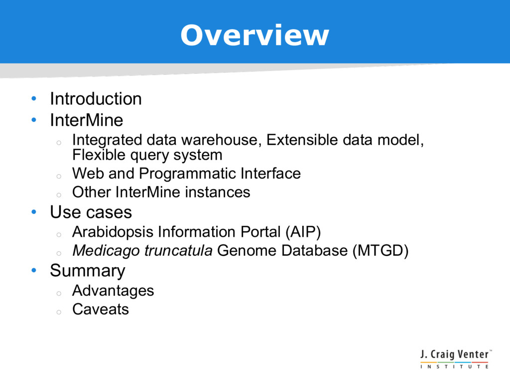 Overview • Introduction • InterMine ¡ Integrate...