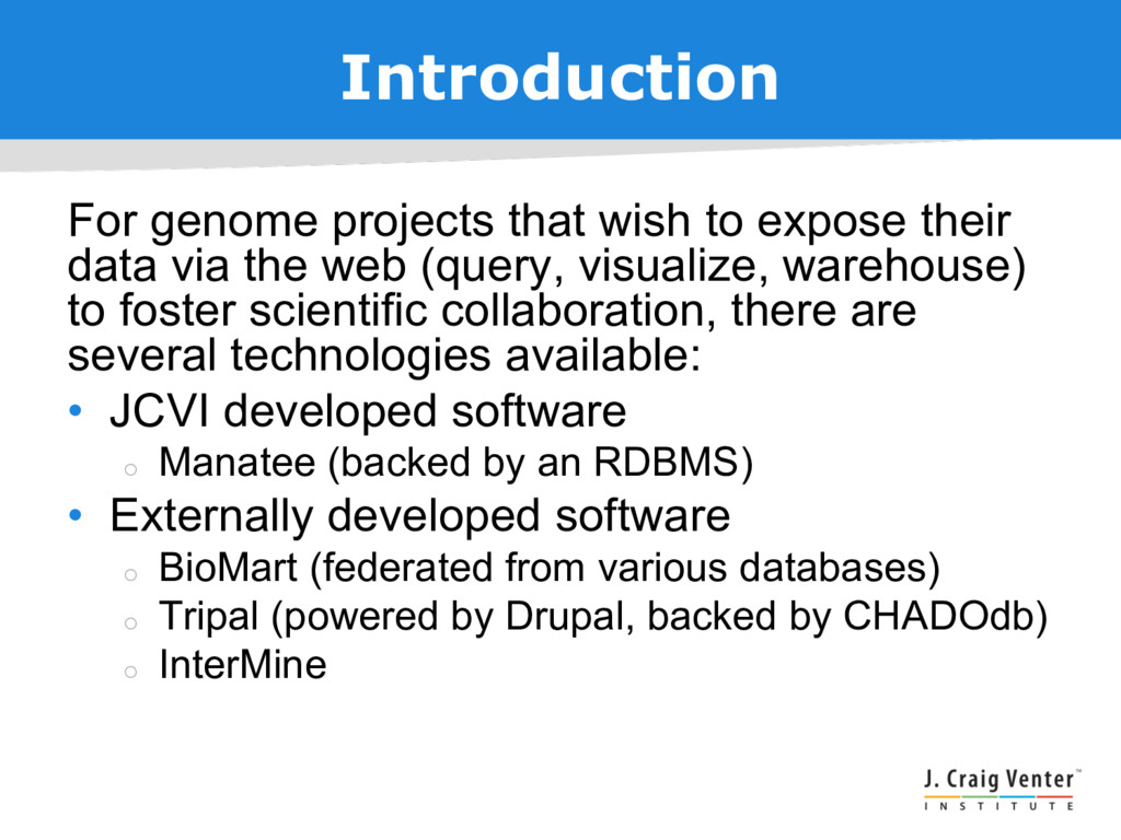Introduction For genome projects that wish to e...