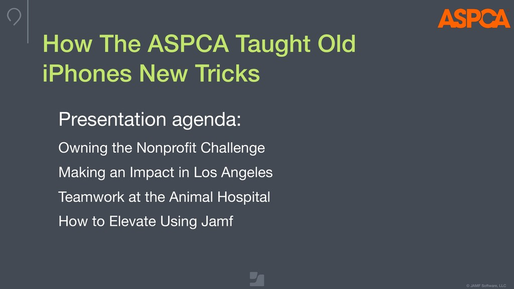 © JAMF Software, LLC How The ASPCA Taught Old i...