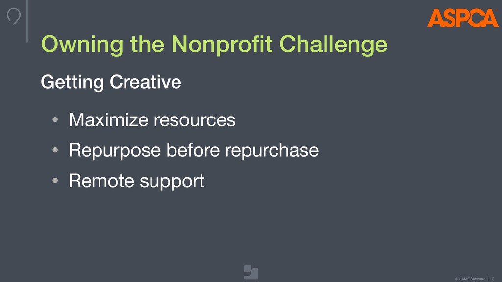 © JAMF Software, LLC Owning the Nonprofit Challe...