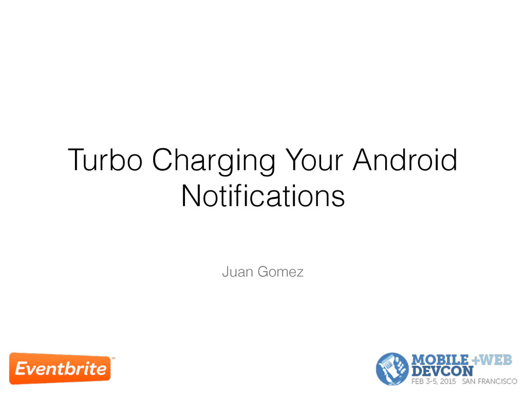 Turbo Charging Your Android Notifications Juan G...