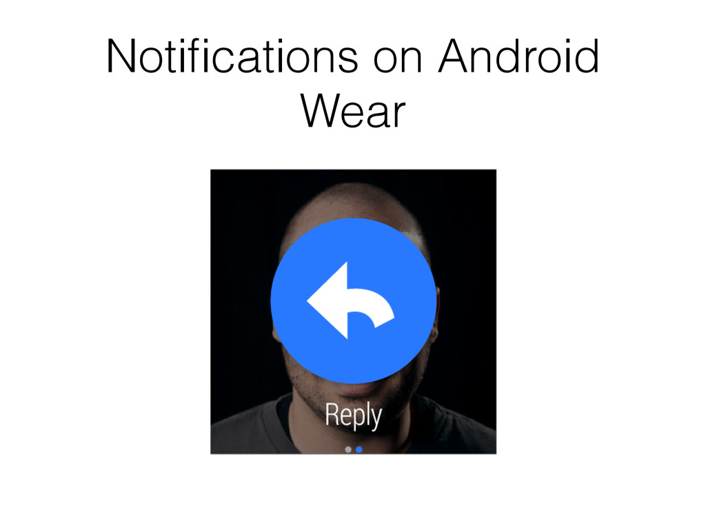 Notifications on Android Wear