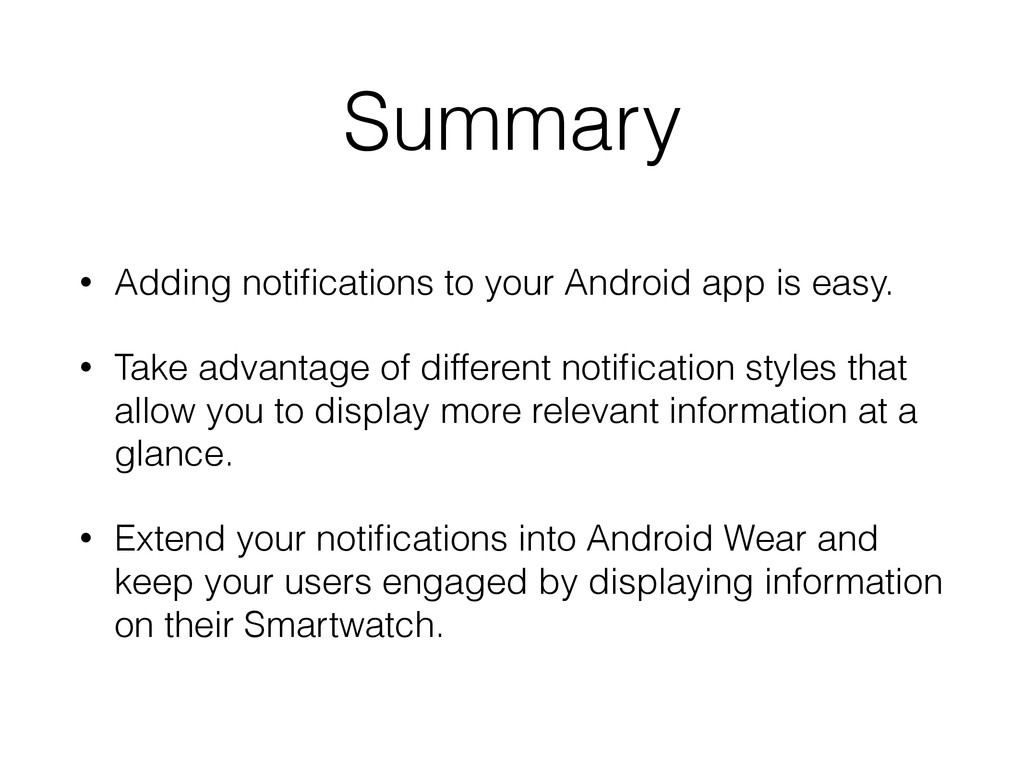 Summary • Adding notifications to your Android a...