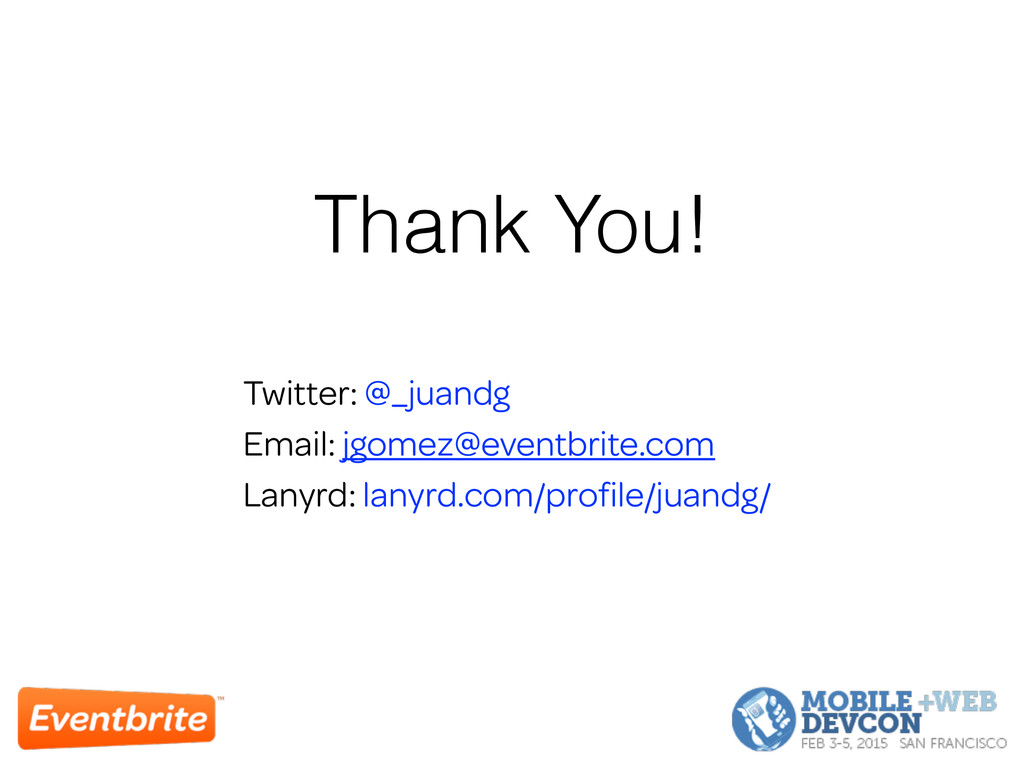 Thank You! Twitter: @_juandg Email: jgomez@even...