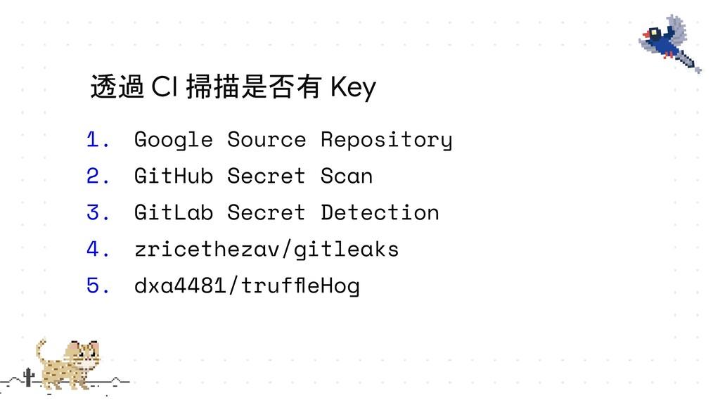 1. Google Source Repository 2. GitHub Secret Sc...