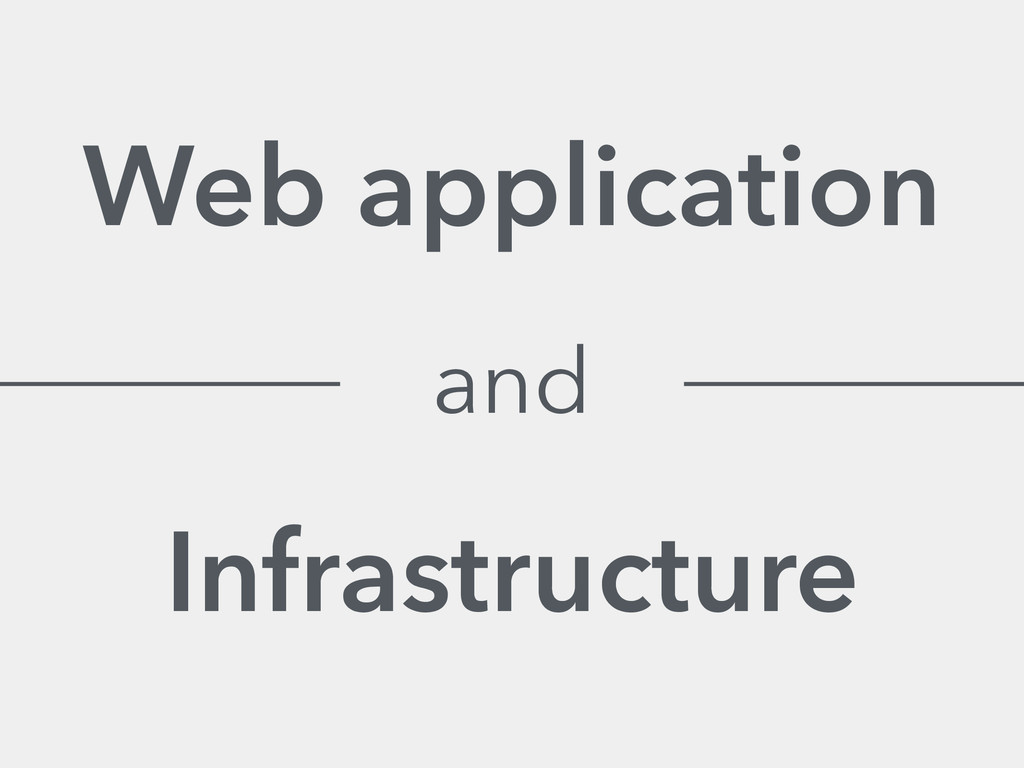 Web application Infrastructure and