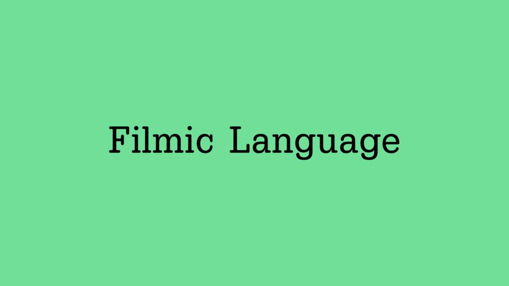 Filmic Language