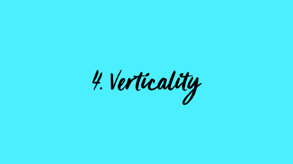 4. Verticality