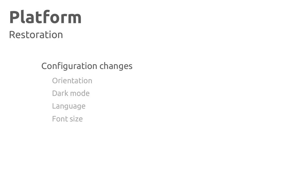 Platform Restoration Configuration changes Orie...