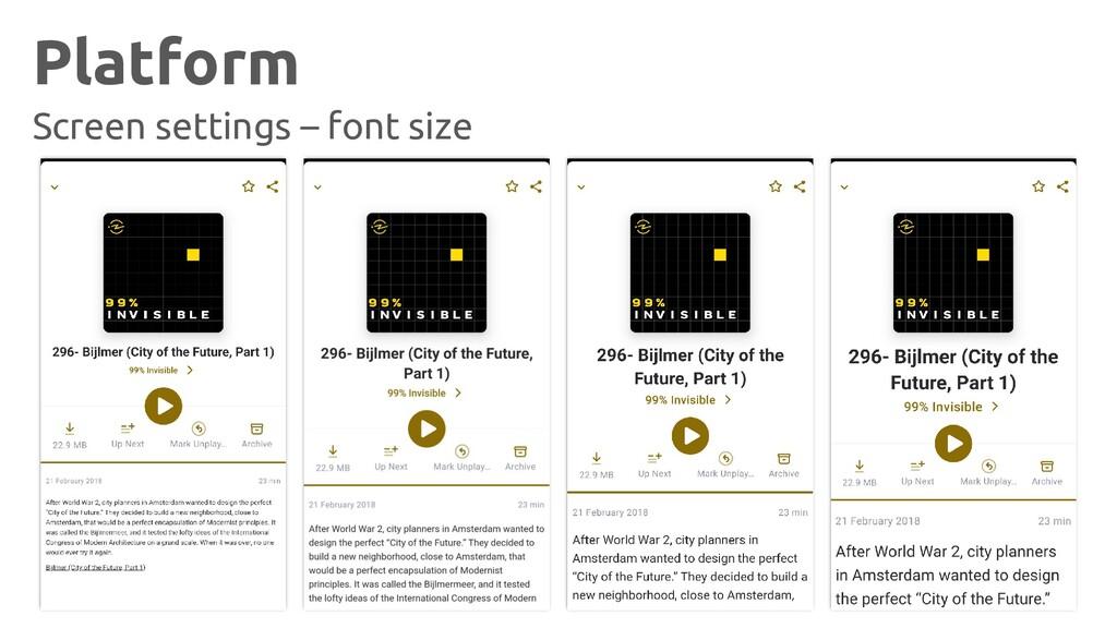 Platform Screen settings – font size