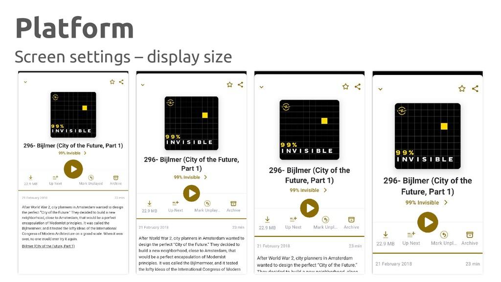 Platform Screen settings – display size