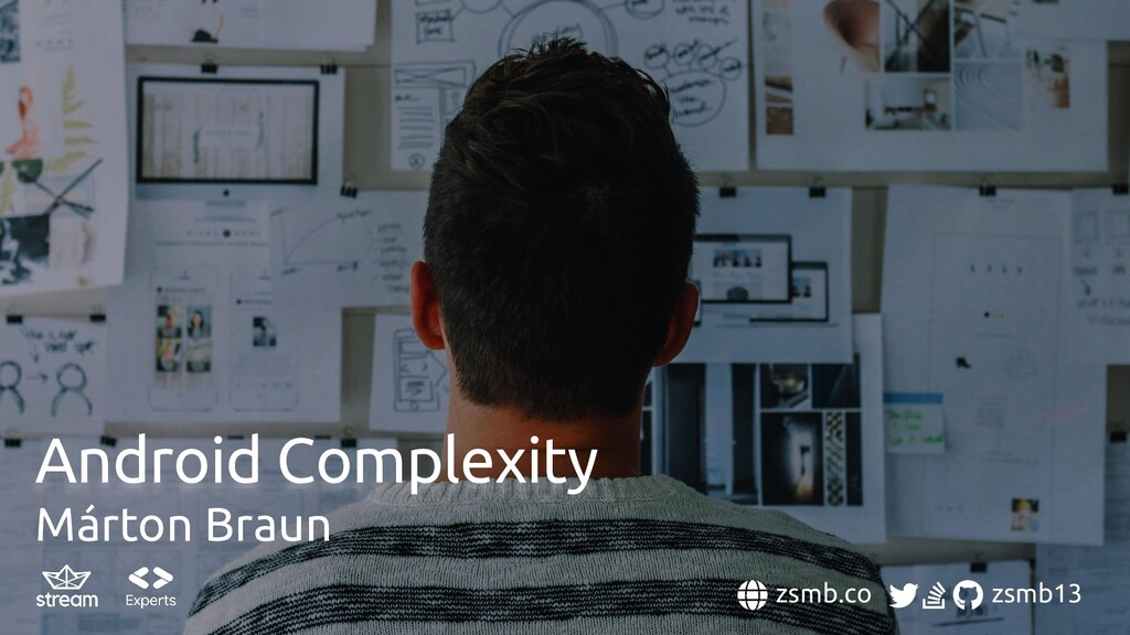 zsmb.co zsmb13 Android Complexity Márton Braun