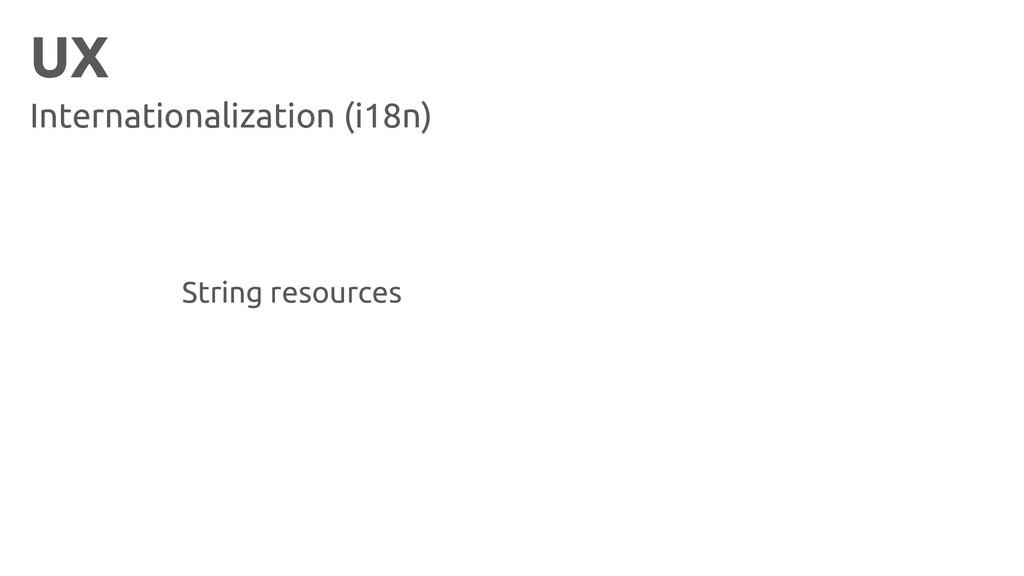 UX Internationalization (i18n) String resources