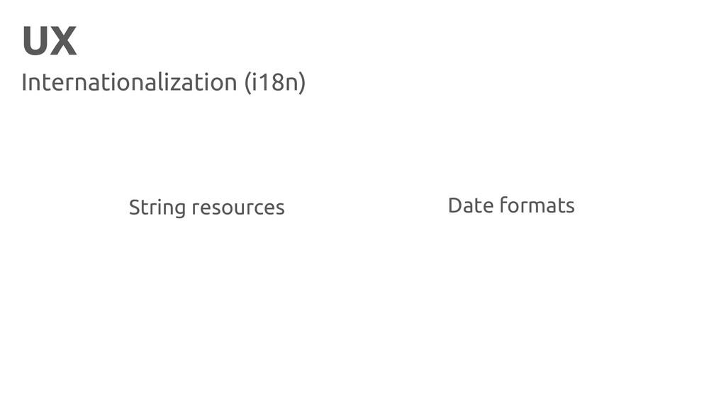 UX Internationalization (i18n) Date formats Str...