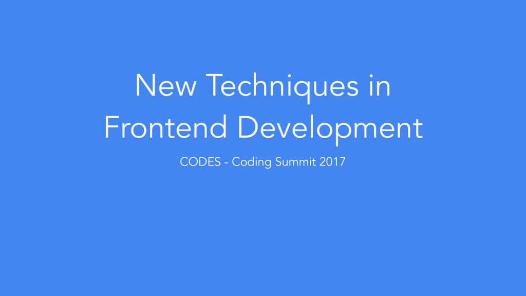 New Techniques in Frontend Development CODES - ...