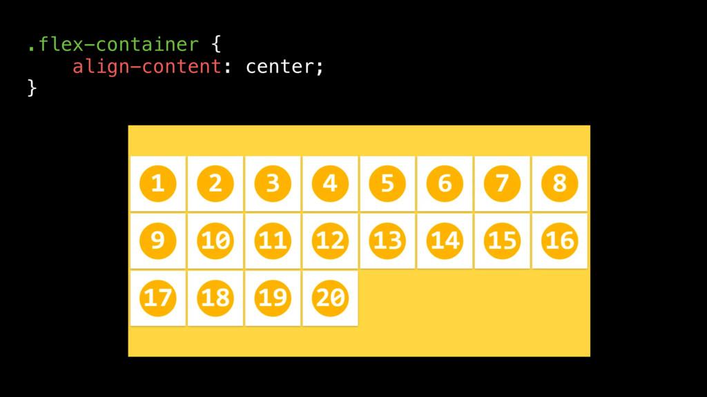 .flex-container { align-content: center; }