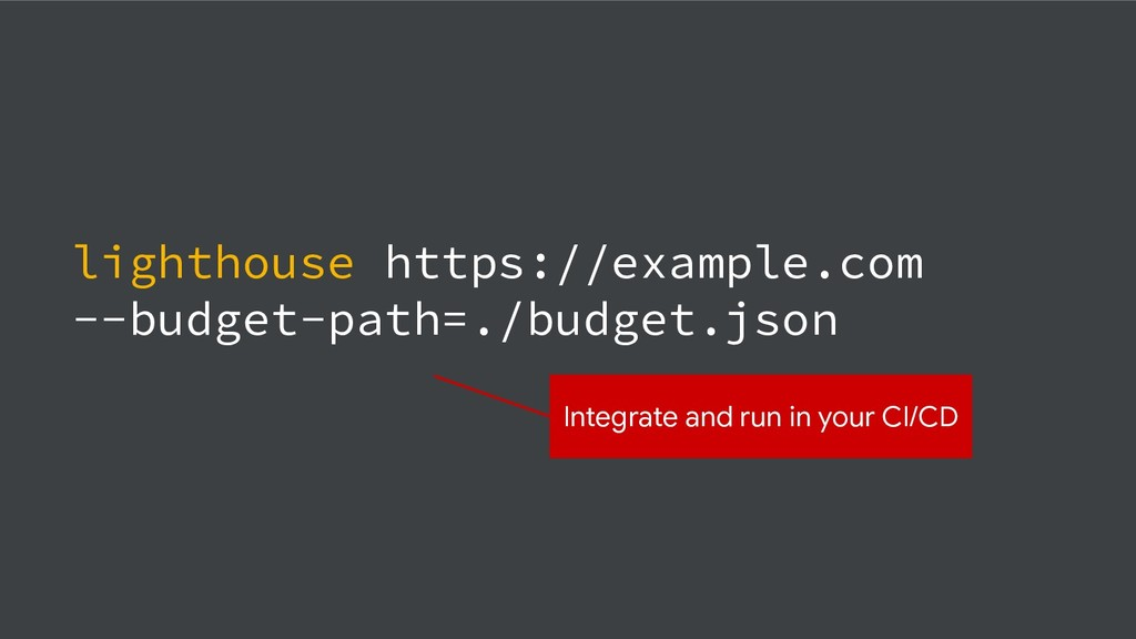 lighthouse https://example.com --budget-path=./...