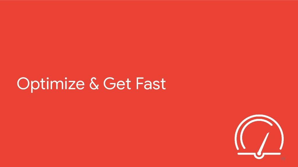 19 Optimize & Get Fast