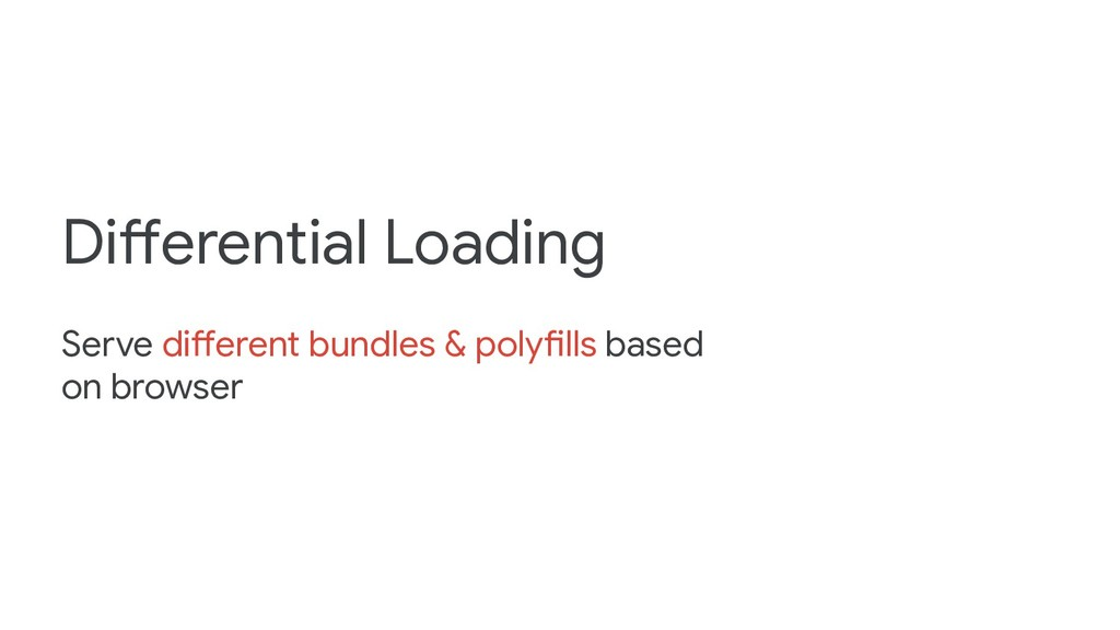 Differential Loading Serve different bundles & ...