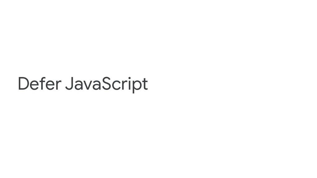 Defer JavaScript