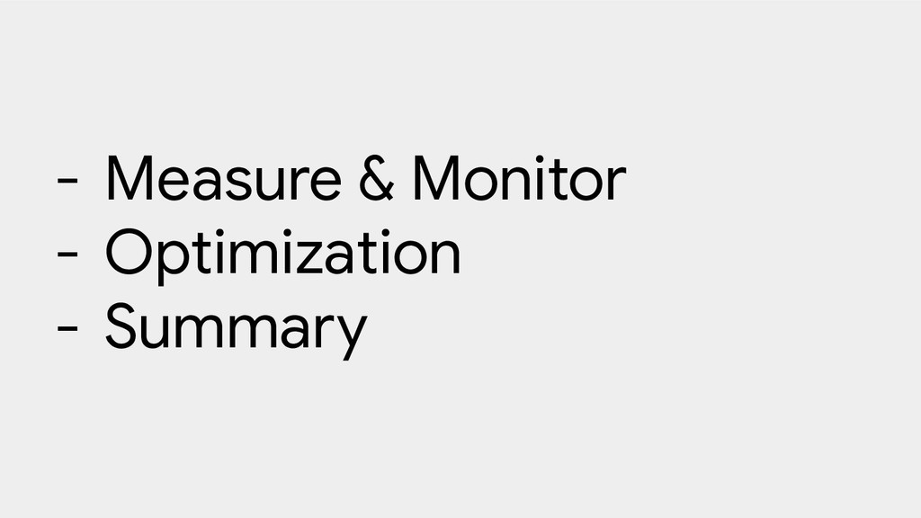 - Measure & Monitor - Optimization - Summary