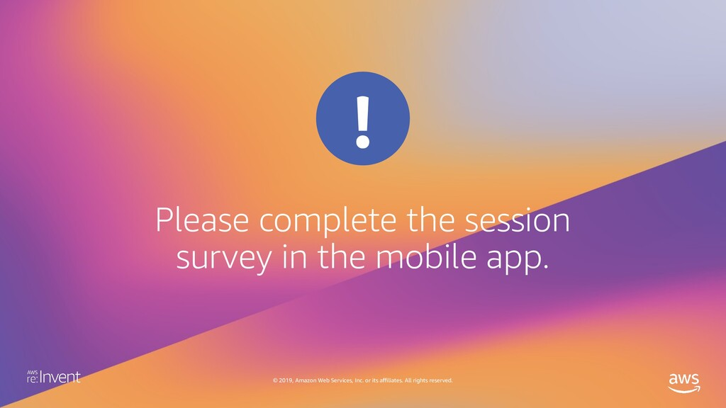Please complete the session survey in the mobil...