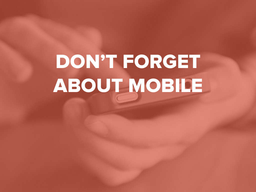 #digitalqasummit DON'T FORGET ABOUT MOBILE