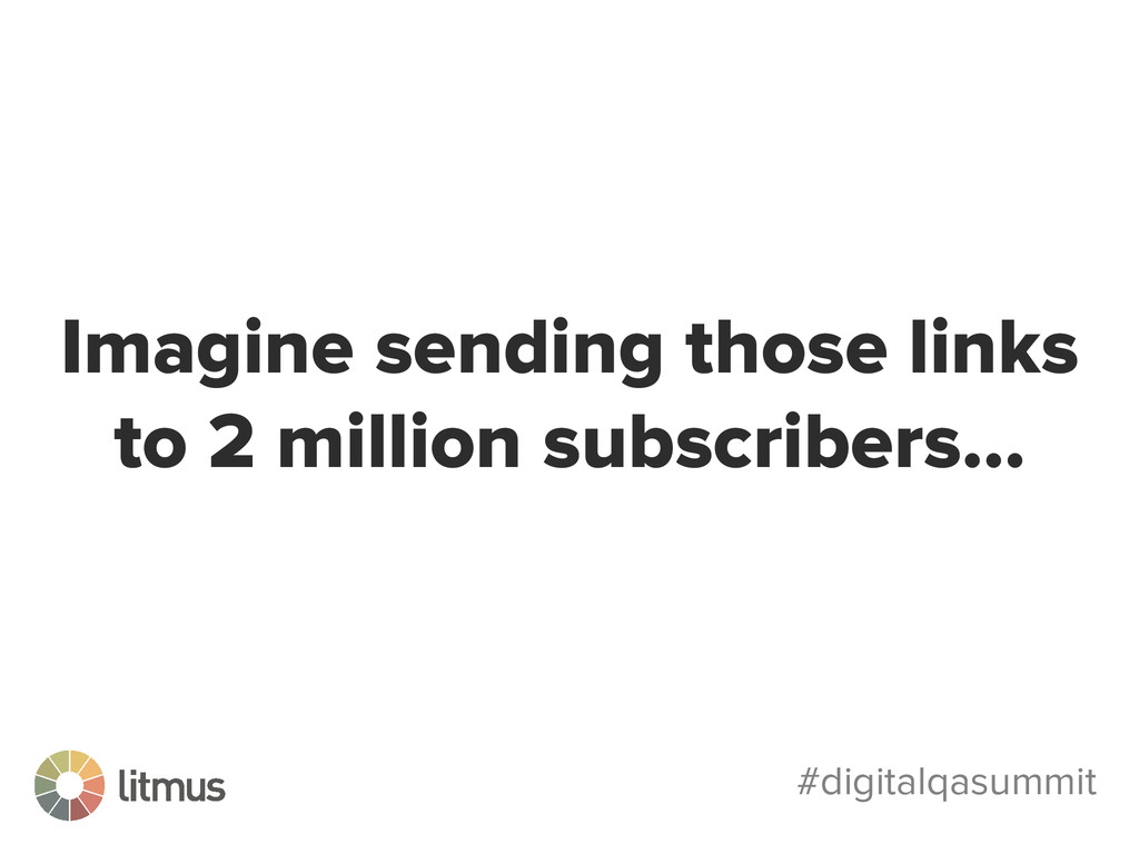 #digitalqasummit Imagine sending those links to...