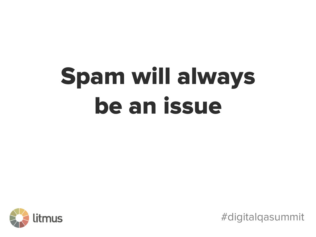 #digitalqasummit Spam will always be an issue