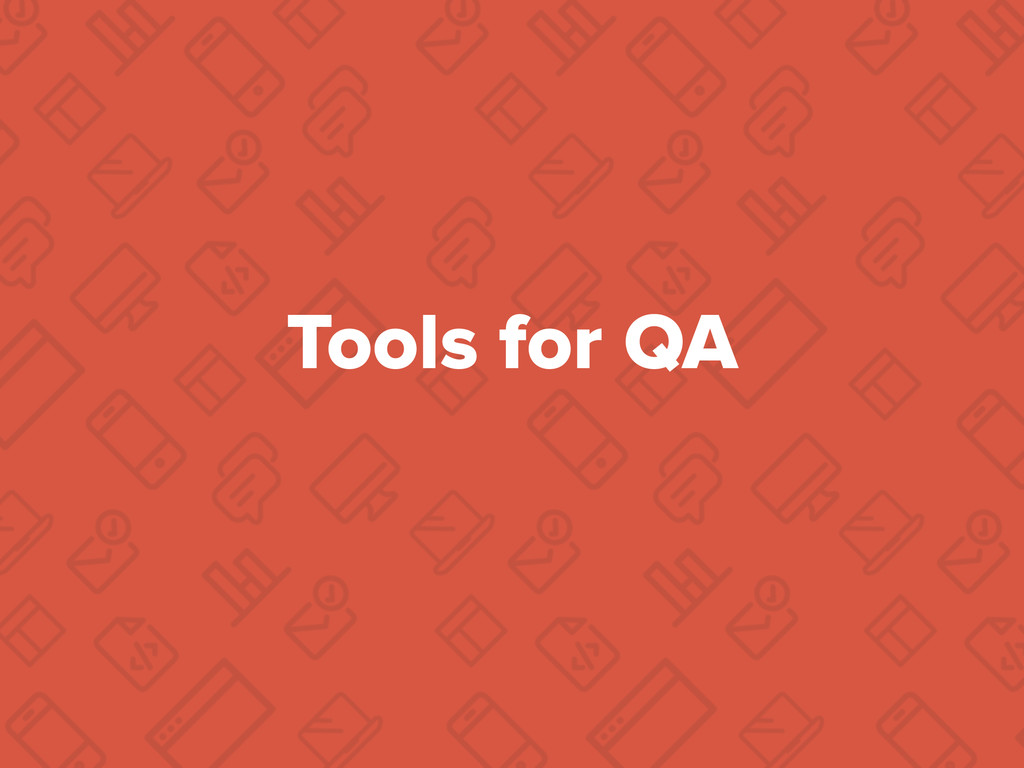 Tools for QA