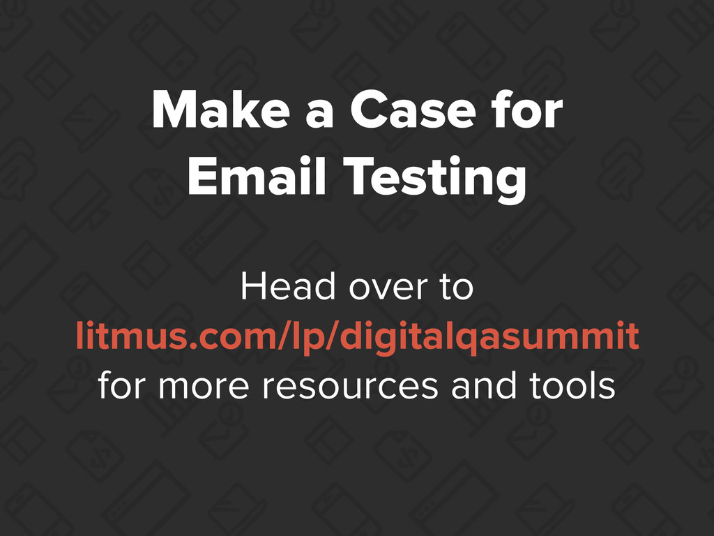 Make a Case for Email Testing Head over to litm...