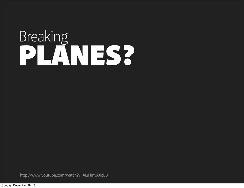 PLANES? Breaking http://www.youtube.com/watch?v...