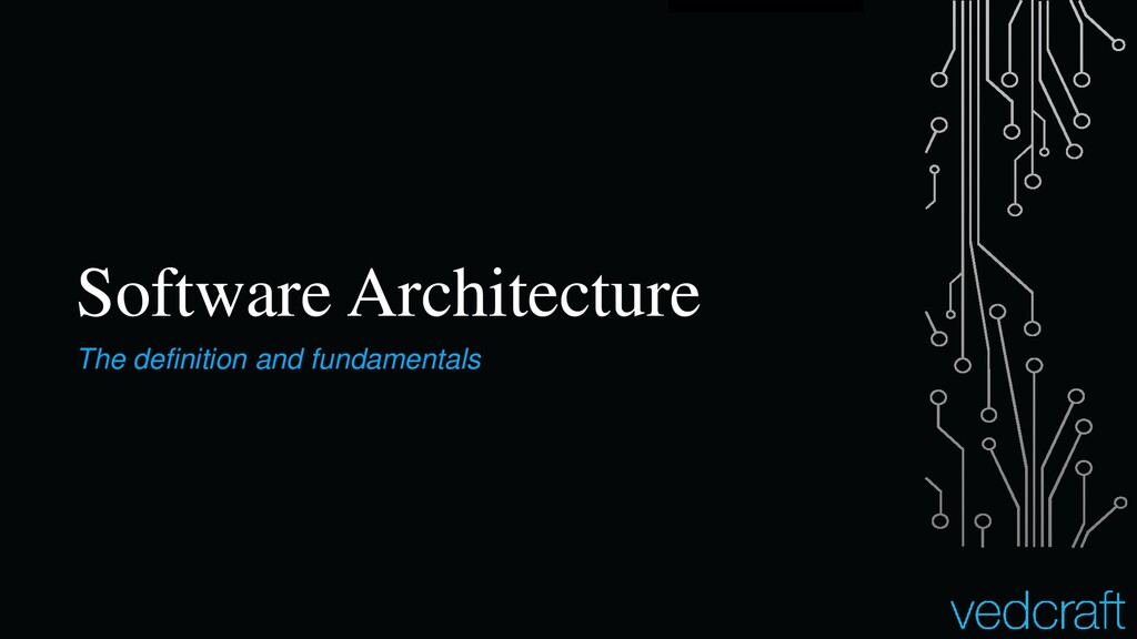Software Architecture The definition and fundam...