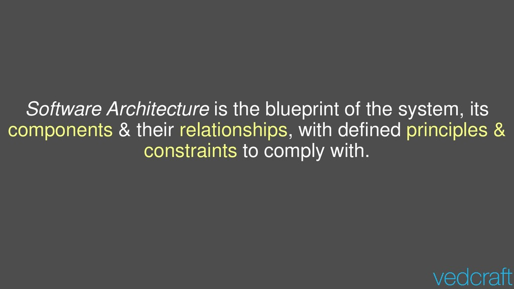 Software Architecture is the blueprint of the s...