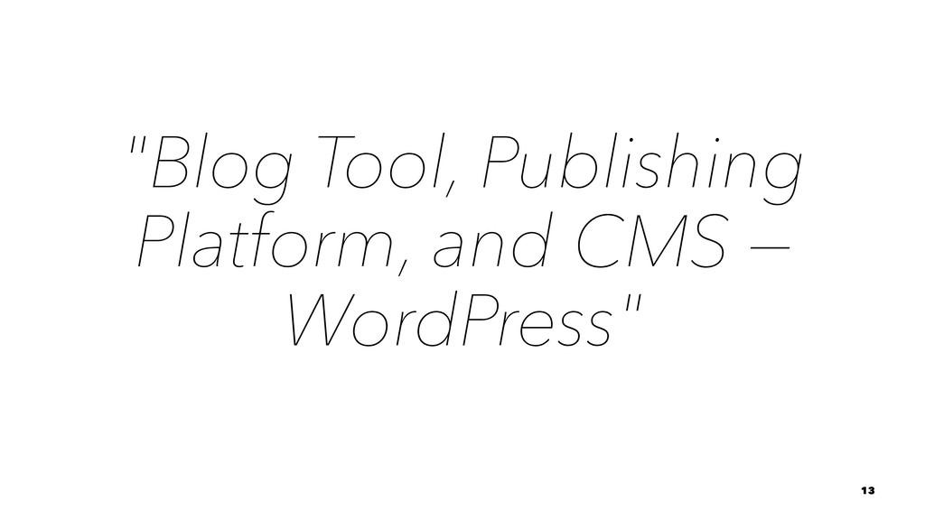 """Blog Tool, Publishing Platform, and CMS — Word..."