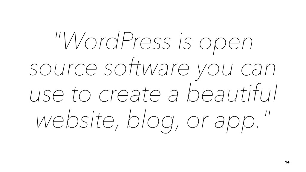 """WordPress is open source software you can use ..."