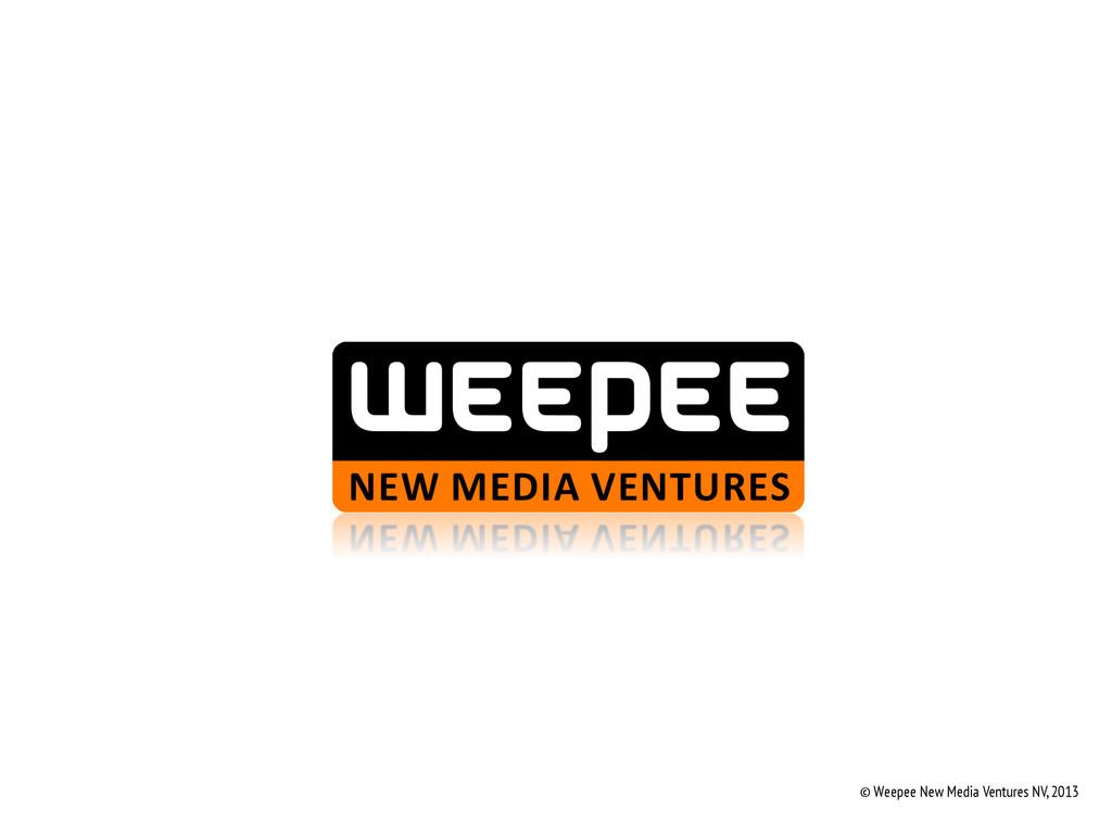 © Weepee New Media Ventures NV, 2013